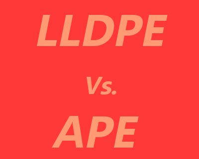 LLDPE vs. APE
